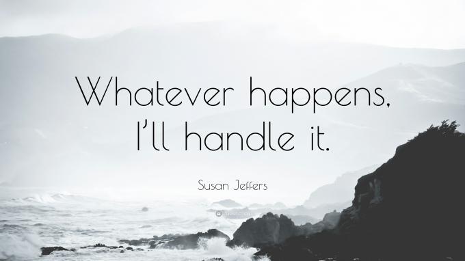 1185769-Susan-Jeffers-Quote-Whatever-happens-I-ll-handle-it.jpg